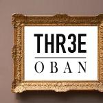 Three Oban,  Oban