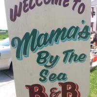 Mama`s By The Sea B&B